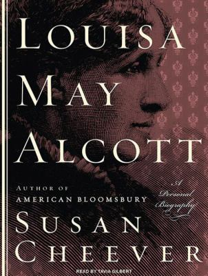 Louisa May Alcott: A Personal Biography 9781400167906