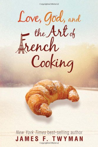 Love, God, and the Art of French Cooking 9781401935238