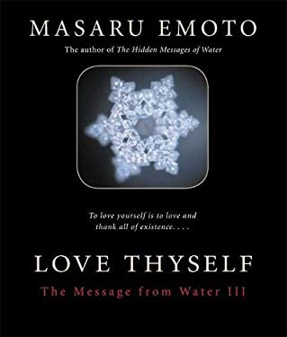 Love Thyself: The Message from Water III 9781401908997