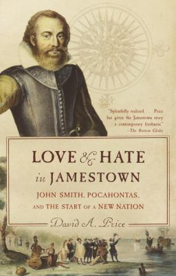 Love and Hate in Jamestown: John Smith, Pocahontas, and the Start of a New Nation - Price, David A.