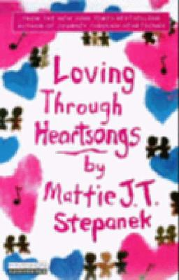 Loving Through Heartsongs: Loving Through Heartsongs 9781401396947