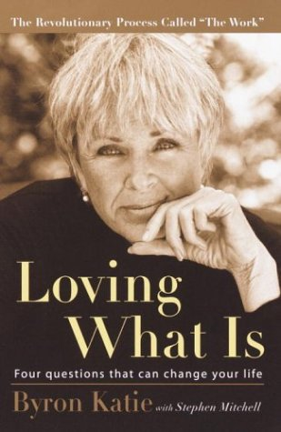 Loving What Is: Four Questions That Can Change Your Life 9781400045372