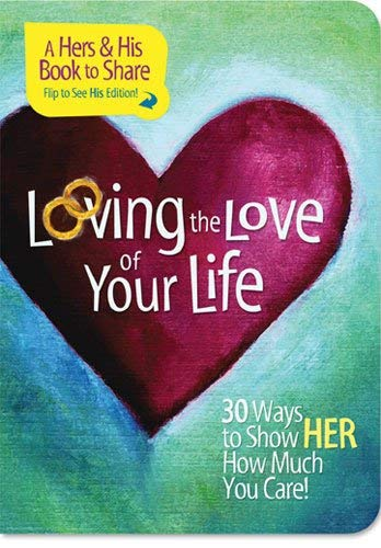 Loving the Love of Your Life: 30 Ways to Show Him/Her How Much You Care 9781404187641