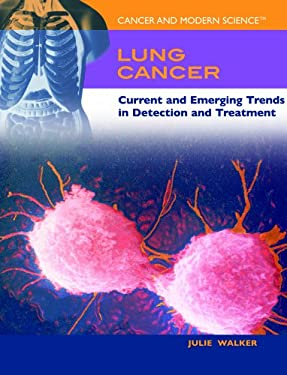 Lung Cancer: Current and Emerging Trends in Detection and Treatment 9781404203884