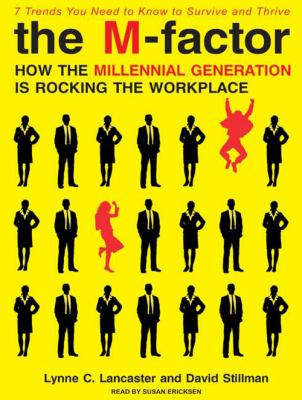 The M-Factor: How the Millennial Generation Is Rocking the Workplace 9781400166671