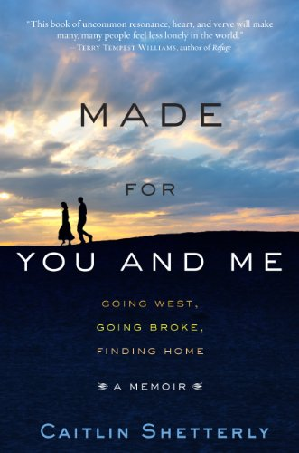 Made for You and Me: Going West, Going Broke, Finding Home 9781401341466