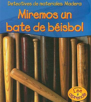 Madera: Miremos un Bate de Beisbol 9781403475589