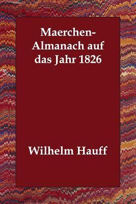 Maerchen-Almanach Auf Das Jahr 1826 9781406834369