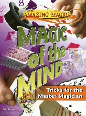 Magic of the Mind: Tricks for the Master Magician 9781404210721