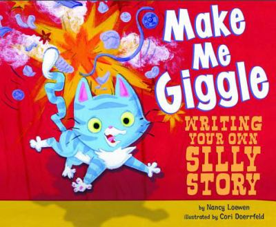 Make Me Giggle: Writing Your Own Silly Story 9781404857049