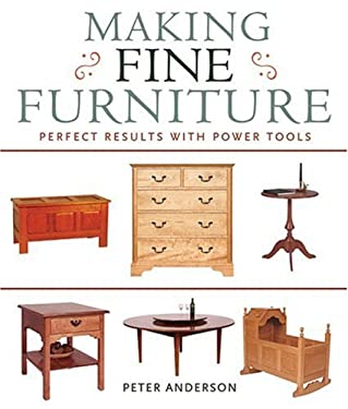 Making Fine Furniture: Perfect Results with Power Tools 9781402739644