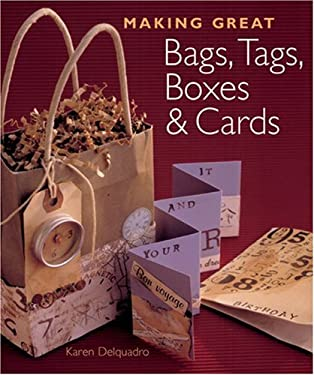 Making Great Bags, Tags, Boxes & Cards 9781402727795
