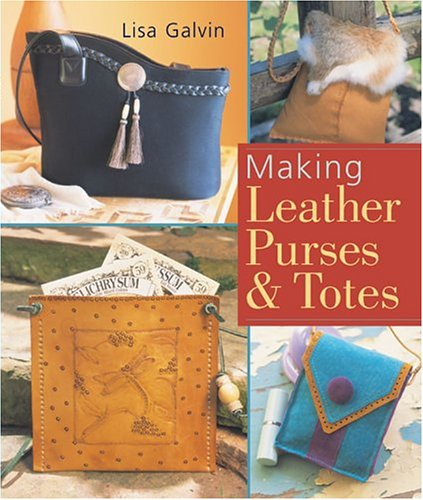 Making Leather Purses & Totes 9781402714757