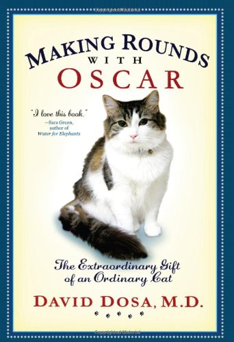 Making Rounds with Oscar: The Extraordinary Gift of an Ordinary Cat 9781401323233