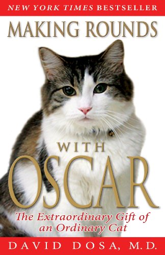 Making Rounds with Oscar: The Extraordinary Gift of an Ordinary Cat 9781401310431