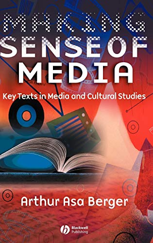 Making Sense of Media: Key Texts in Media and Cultural Studies 9781405120166