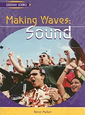 Making Waves: Sound 9781403464200