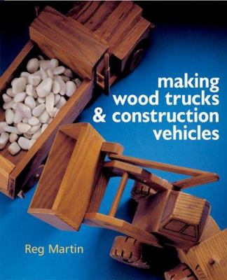 Making Wood Trucks & Construction Vehicles 9781402727351