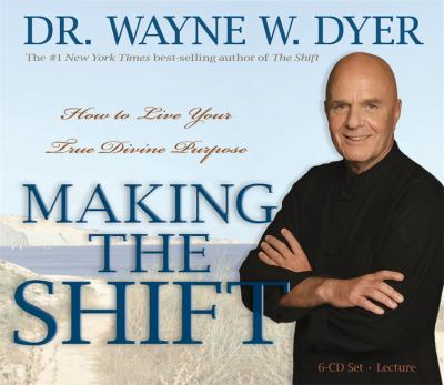 Making the Shift: How to Live Your True Divine Purpose 9781401928162