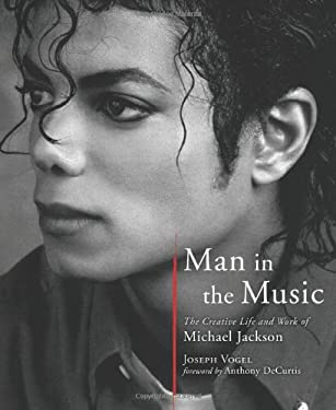 Man in the Music: The Creative Life and Work of Michael Jackson 9781402779381