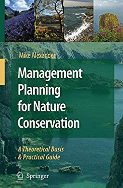 Management Planning for Nature Conservation: A Theoretical Basis & Practical Guide 9781402065804