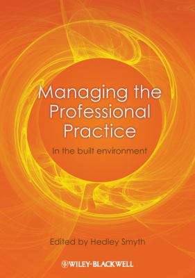 Managing the Professional Practice: In the Built Environment 9781405199759