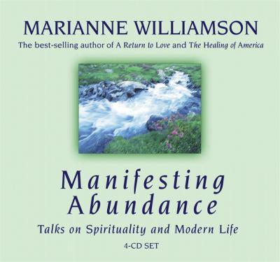 Manifesting Abundance Marianne Williamson