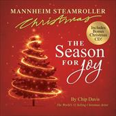 Mannheim Steamroller Christmas: The Season for Joy [With CD] 6076941