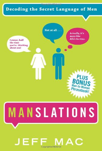 Manslations: Decoding the Secret Language of Men 9781402214288