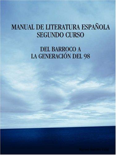 Manual de Literatura Espaola. Segundo Curso. del Barroco a la Generacin del 98 9781409202684