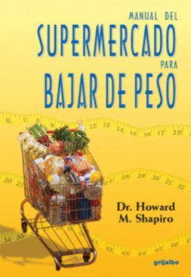 Manual del Supermercado Para Bajar de Peso 9781400084715