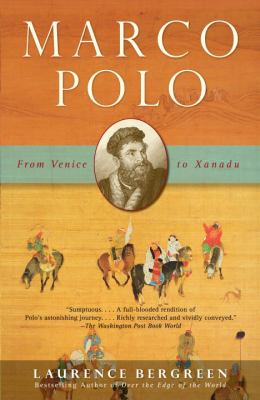 Marco Polo: From Venice to Xanadu 9781400078806
