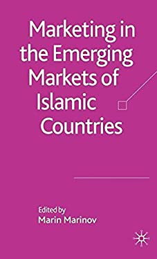 Marketing in the Emerging Markets of Islamic Countries 9781403991737