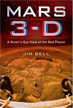 Mars 3-D: A Rover's-Eye View of the Red Planet [With 3-D Glasses in Front Cover Flap] 9781402756207