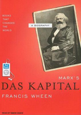Marx's Das Kapital: A Biography 9781400153923