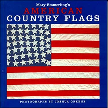 Mary Emmerling's American Country Flags 9781400045303