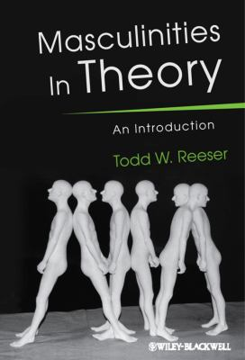 Masculinities in Theory: An Introduction 9781405168595