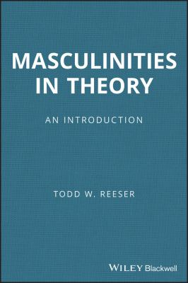 Masculinities in Theory: An Introduction 9781405168601