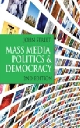 Mass Media, Politics and Democracy 9781403947345