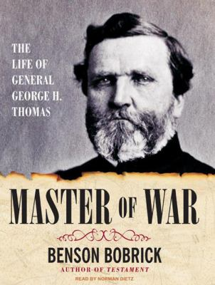 Master of War: The Life of General George H. Thomas 9781400161584