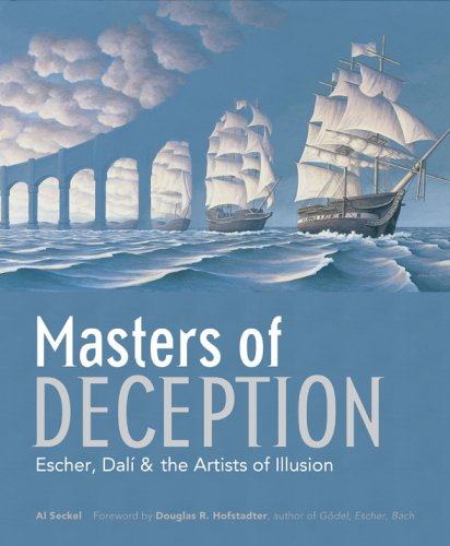 Masters of Deception: Escher, Dali & the Artists of Optical Illusion 9781402751011