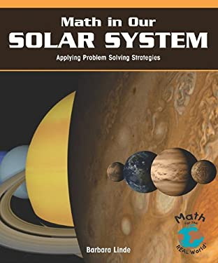 Math in Our Solar System: Applying Problem-Solving Strategies 9781404251359