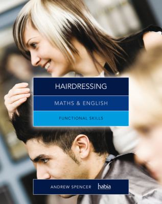 Maths and English for Hairdressing: Functional Skills 9781408072677