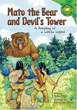 Mato the Bear and Devil's Tower: A Retelling of a Lakota Legend 9781404848498