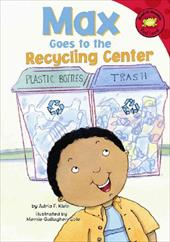 Max Goes to the Recycling Center