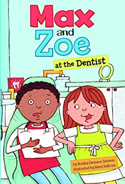 Max and Zoe at the Dentist 9781404862067