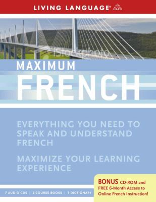 Maximum French: Everything You Need to Speak and Understand French [With CDROMWith 3 Books] 9781400009558