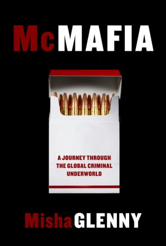 McMafia: A Journey Through the Global Criminal Underworld 9781400044115