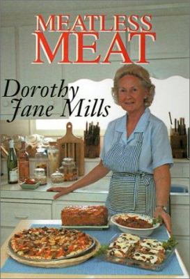 Meatless Meat: A Book of Recipes for Meat Substitutes 9781401020576