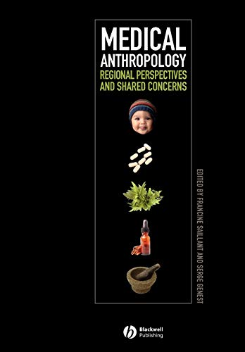 Medical Anthropology: Regional Perspectives and Shared Concerns 9781405152501